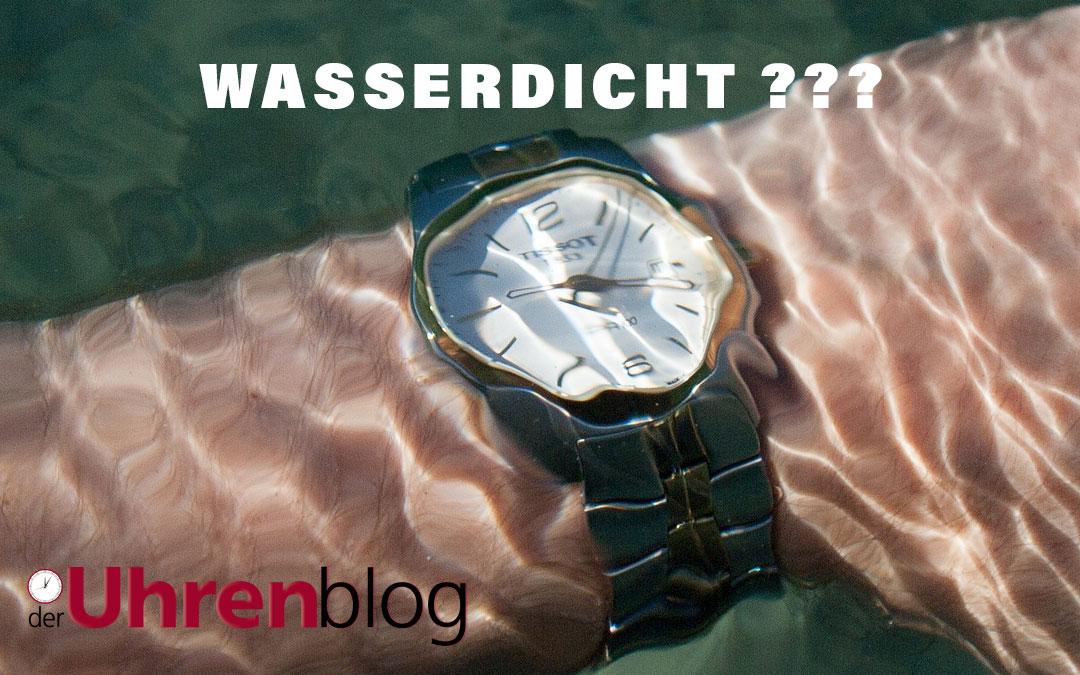 Wann ist eine Uhr Wasserdicht?