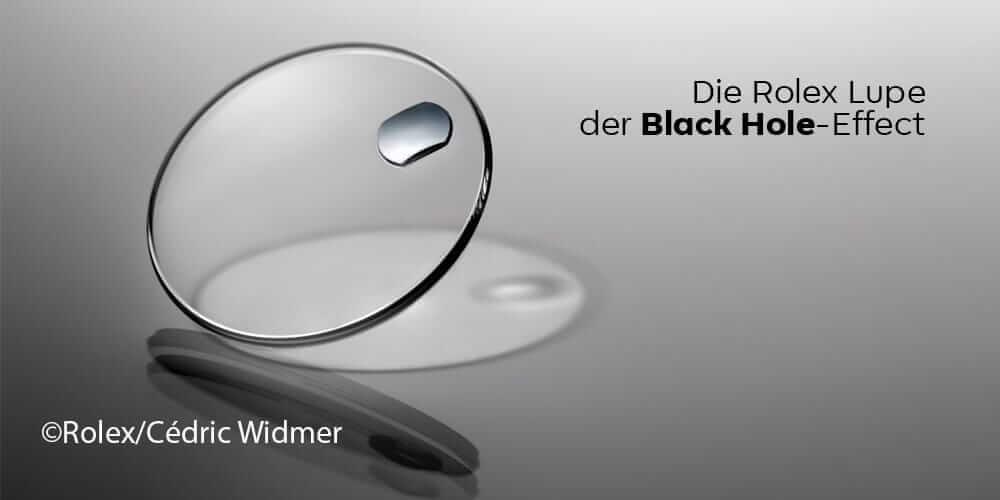 Die Rolex Lupe – der Black Hole Effect